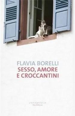 sesso-amore-e-croccantini-cover Sesso, amore e croccantini di Flavia Borelli Anteprime