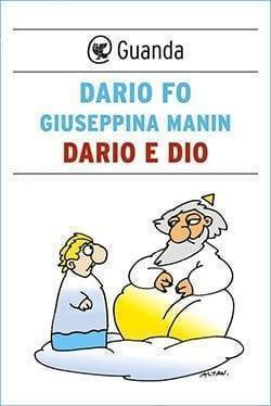 Dario-e-Dio Recensione di Dario e Dio di Dario Fo e Giuseppina Manin Recensioni libri
