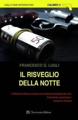 Il risveglio della notte di Francesco G. Lugli
