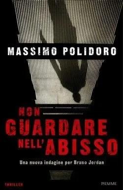 Non guardare nell'abisso di Massimo Polidoro
