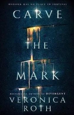 Carve the Mark di Veronica Roth