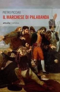 Il marchese di Palabanda di Pietro Picciau