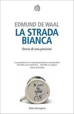 La strada bianca di Edmund De Waal