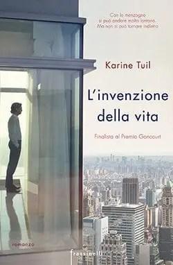 Recensione di L'invenzione della vita di Karine Tuil