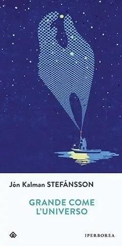 Recensione di Grande come l'universo di Jón Kalman Stefánsson