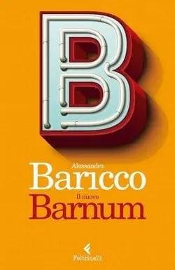 Il nuovo Barnum di Alessandro Baricco