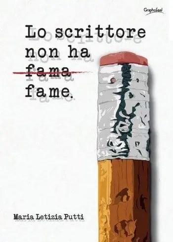 Lo scrittore non ha fame di Maria Letizia Putti