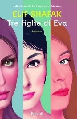 Tre-figlie-di-Eva-cover Tre figlie di Eva di Elif Shafak Anteprime