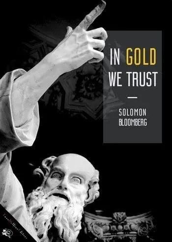 In-gold-we-trust-cover In gold we trust di Solomon Bloomberg Anteprime