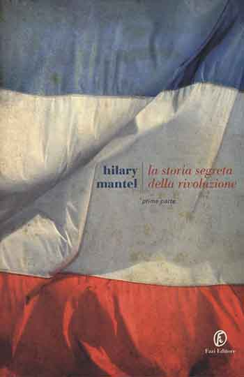 Recensione di La storia segreta della rivoluzione  di Hilary Mantel
