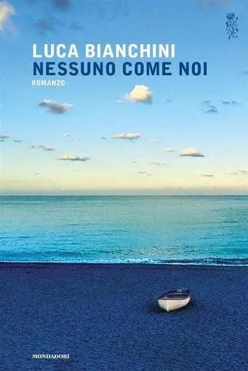 Recensione di Nessuno come noi di Luca Bianchini