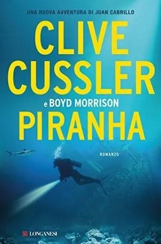 Piranha Recensione di Piranha di Clive Cussler e Boyd Morrison Recensioni libri