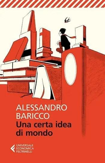 Recensione di Una certa idea di mondo di Alessandro Baricco