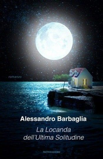 La Locanda dell'Ultima Solitudine di Alessandro Barbaglia