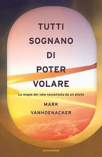 Recensione di Tutti sognano di poter volare di Mark Vanhoenacker