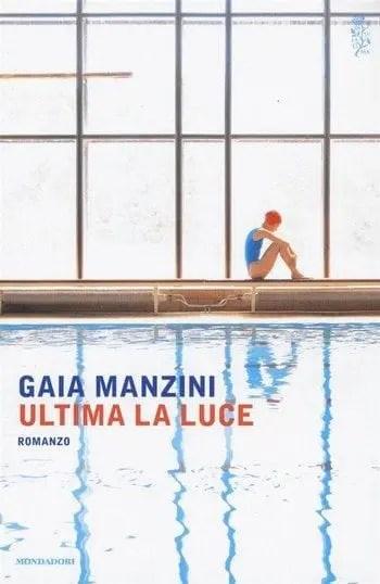 Ultima la luce di Gaia Manzini