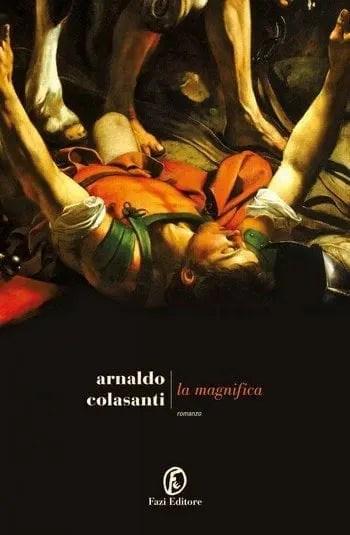 La-magnifica-cover La magnifica di Arnaldo Colasanti Anteprime