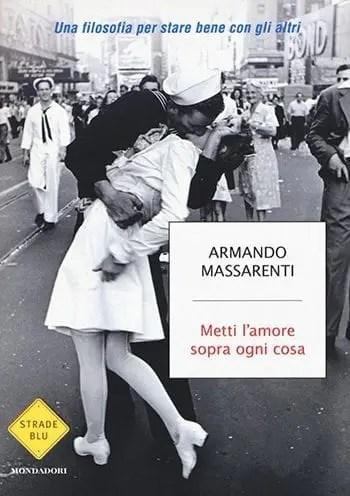 Metti-lamore-sopra-ogni-cosa Recensione di Metti l'amore sopra ogni cosa di Armando Massarenti Recensioni libri