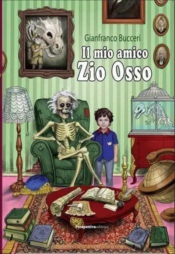 Recensione di Il mio amico Zio Osso di Gianfranco Bucceri