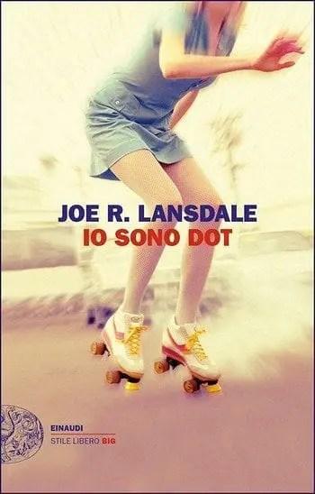 Io sono Dot di Joe R. Lansdale