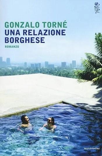 Una-relazione-borghese Recensione di Una relazione borghese di Gonzalo Torné Libri Mondadori