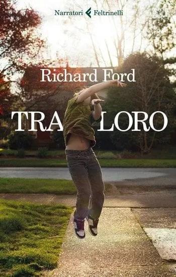 Recensione di Tra loro di Richard Ford