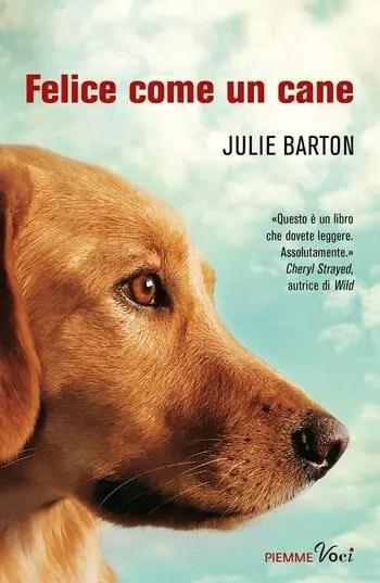 Felice come un cane di Julie Barton