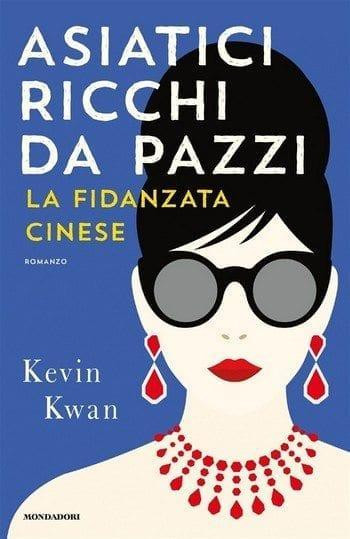 La fidanzata cinese – Asiatici ricchi da pazzi di Kevin Kwan