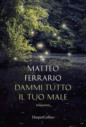 Dammi tutto il tuo male di Matteo Ferrario