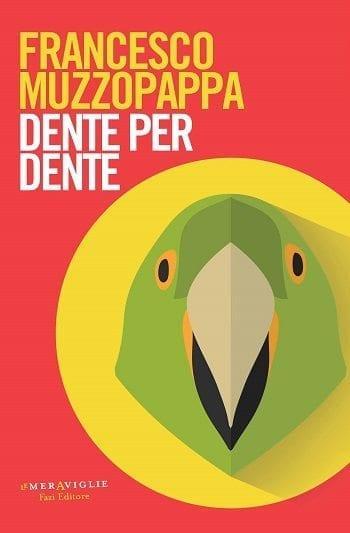 Recensione di Dente per dente di Francesco Muzzopappa