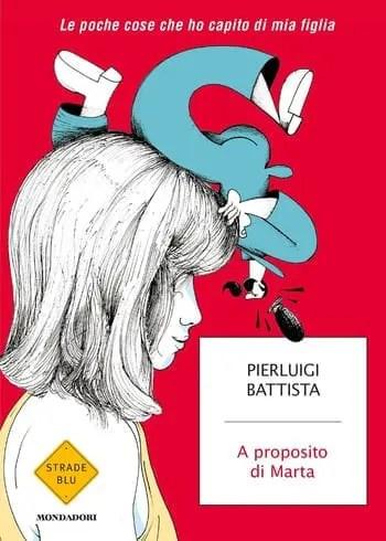 A-proposito-di-Marta-cover A proposito di Marta di Pierluigi Battista Anteprime