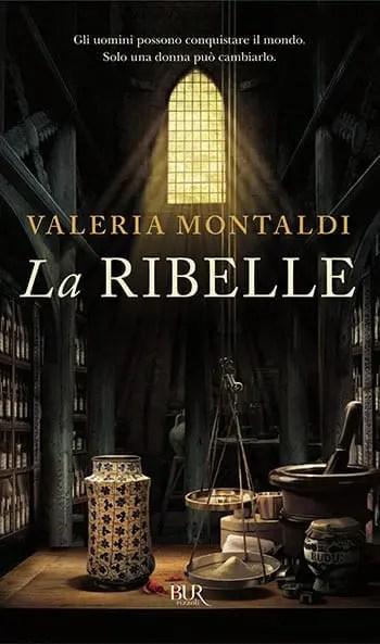 Recensione di La ribelle di Valeria Montaldi