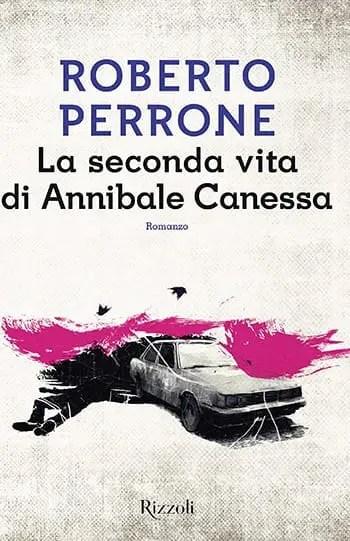 Recensione di La seconda vita di Annibale Canessa di Roberto Perrone