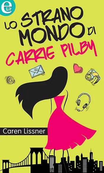 Recensione di Lo strano mondo di Carrie Pilby di Caren Lissner