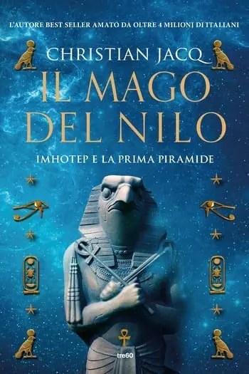 Il mago del Nilo. Imhotep e la prima piramide di Christian Jacq