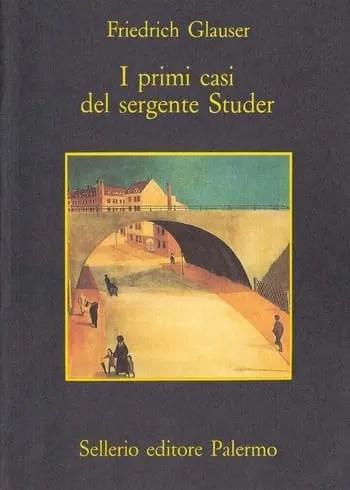Recensione di I primi casi del sergente Studer di Friedrich Glauser