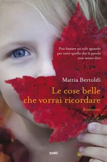 Recensione di Le cose belle che vorrai ricordare di Mattia Bertoldi