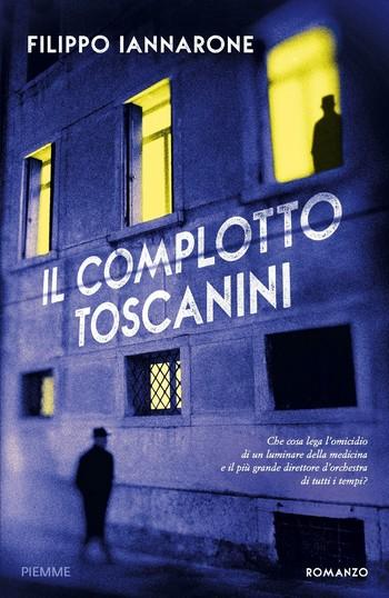 Il complotto Toscanini di Filippo Iannarone