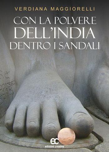 Con la polvere dell'India dentro i sandali by Verdiana Maggiorelli