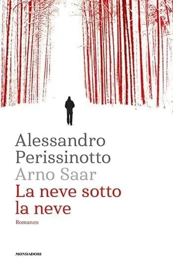 Recensione di La neve sotto la neve di Alessandro Perissinotto – Arno Saar
