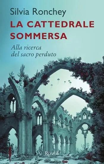 9788817094658_0_0_556_75 Recensione di La cattedrale sommersa di Silvia Ronchey Recensioni libri