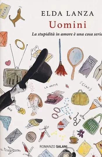 Recensione di Uomini, la stupidità in amore è una cosa seria di Elda Lanza