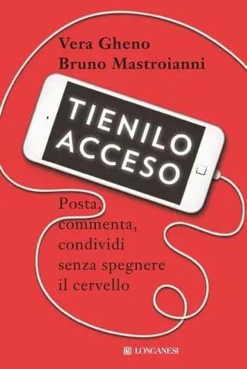 Tienilo acceso di Vera Gheno e Bruno Mastroianni