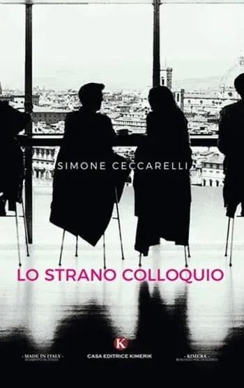 9788893754736_0_0_507_75 Recensione di Lo strano colloquio di Simone Ceccarelli Recensioni libri