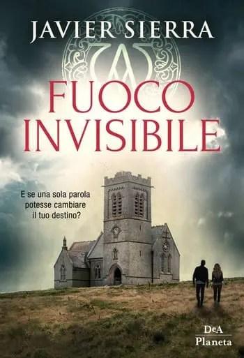 Fuoco invisibile di Javier Sierra