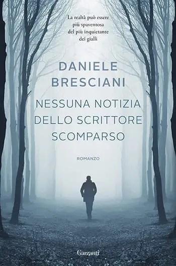 9788811672616_0_0_0_75 Recensione di Nessuna notizia dello scrittore scomparso di Daniele Bresciani Recensioni libri
