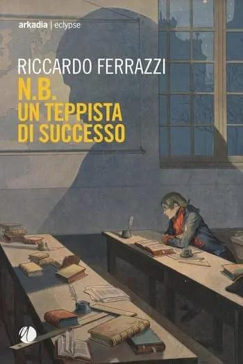 N.B.-Un-teppista-di-successo-cover N.B. Un teppista di successo di Riccardo Ferrazzi Anteprime
