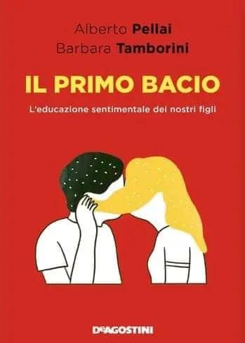 Il-primo-bacio-cover Il primo bacio di Alberto Pellai e Barbara Tamborini Anteprime