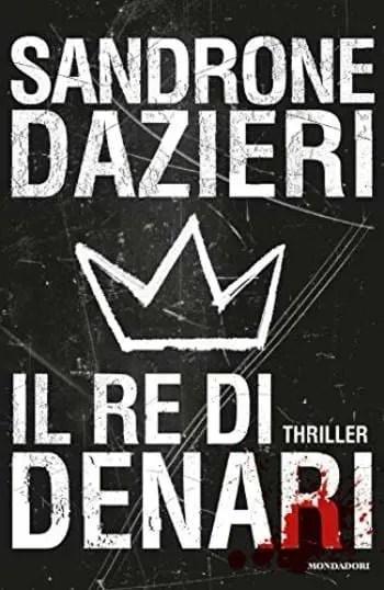Il-re-di-denari-cover Il re di denari di Sandrone Dazieri Anteprime