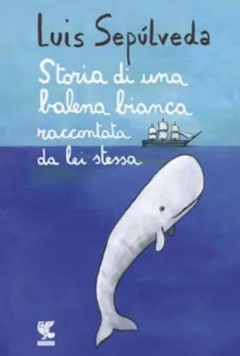 Storia-di-una-balena-bianca-raccontata-da-lei-stessa-cover Recensione di Storia di una balena bianca raccontata da lei stessa di Luis Sepulveda Recensioni libri